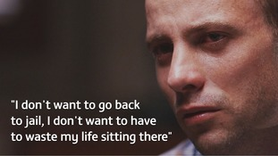 Oscar Pistorius: I don't want to go back to jail and Reeva wouldn't want me to waste my life behind bars
