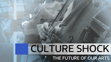 Culture Shock: The Future of our Arts