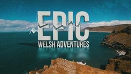 Epic Welsh Adventures