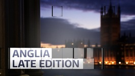 Anglia Late Edition