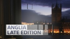 Anglia Late Edition is the political programme for the East of England.