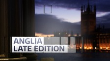 Anglia Late Edition - October 2017