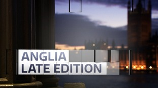 Anglia Late Edition - February 2018