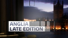 Watch the latest Anglia Late Edition programme