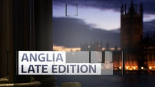 Watch the latest programme from Anglia Late Edition