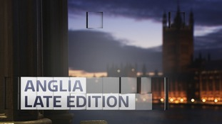 Anglia Late Edition - June 2018