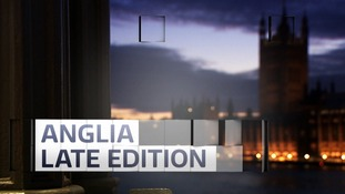 Anglia Late Edition - July 2018