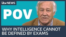 Point of View: 'Exams can't measure intelligence'