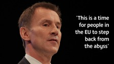 Hunt urges EU to 'step back from abyss' and engage with PM's plan