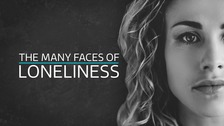 The Many Faces of Loneliness