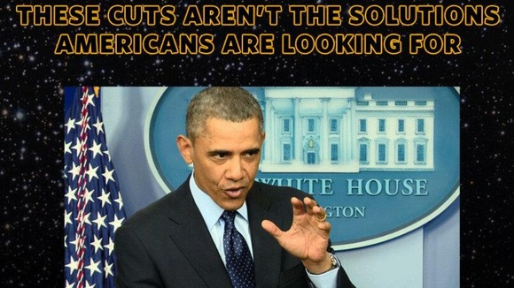 Image of Obama with &#x27;These cuts aren&#x27;t the solutions Americans are looking for&#x27; above it.