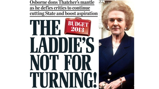 'The Laddie's Not For Turning' The Daily Mail likens George Osborne to Baroness Thatcher