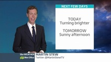 The latest weather forecast: Cloudy start turning brighter