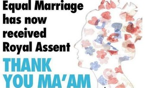 Image of the Queen with the words 'Equal Marriage has now received Royal Assent. Thank you Ma'am'.