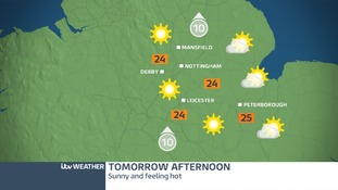 Sunny and hot tomorrow afternoon in the East Midlands