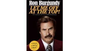 The cover is released for Ron Burgundy's memoirs - Let me off at the top: My Classy Life and Other Musings.