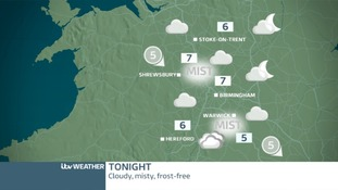 TONIGHT WEST MIDLANDS: Misty, frost-free