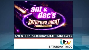 Ant and Dec's Saturday Night Takeaway starts at 7pm.