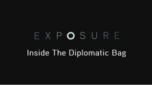 Exposure: Inside The Diplomatic Bag airs tonight at 10:35pm on ITV.