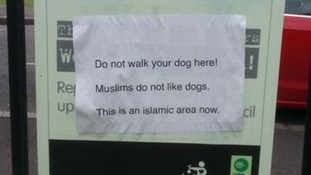 Police investigate sign warning 'Do not walk you dog here! Muslims do not like dogs'