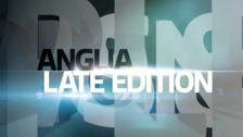 Watch the latest Anglia Late Edition politics programme