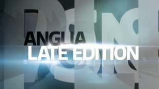 Anglia Late Edition is ITV Anglia's monthly politics programme covering the East of England