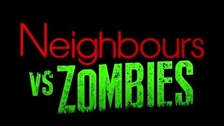Neighbours vs Zombies