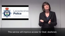 The service will improve access to the police for the deaf and hard of hearing