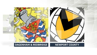 Dagenham & Redbridge v Newport County