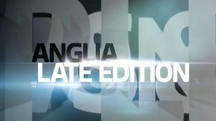 The latest Anglia Late Edition was broadcast on Thursday 15 October 2015.