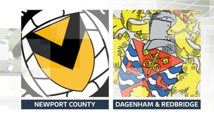 Newport County v Dagenham and Redbridge