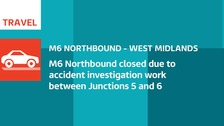 M6 Northbound closed after fatal lorry crash