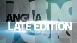 Anglia Late Edition - April 2016