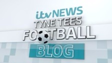 Football blog for ITV Tyne Tees