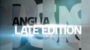 Anglia Late Edition - May 2015