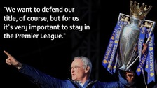 Claudio Ranieri aiming to keep Leicester in the Premier League next season