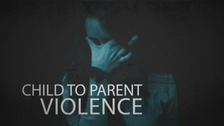 Child to Parent Violence
