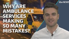 Why are ambulance services making so many mistakes?