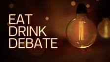 Eat, Drink, Debate!
