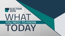 General Election 2019: What you need to know today