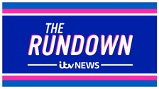 The Rundown from ITV News: Watch the latest edition
